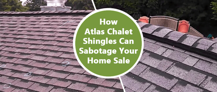 Atlas chalet shingles can sabotage your home