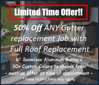 50% off any gutter replacement with full roof replacement